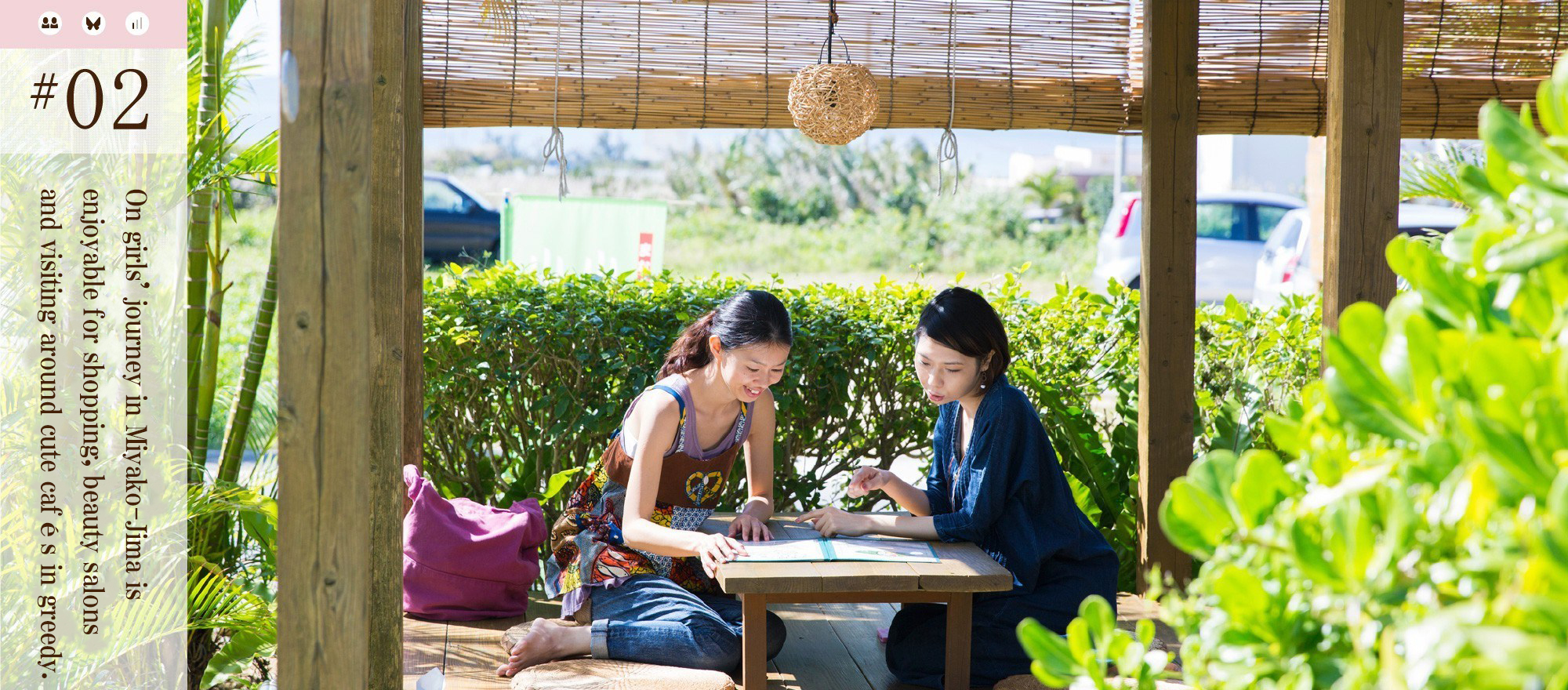 On girls journey in Miyako-Jima is enjoyable for shopping, beauty salons and visiting around cute cafés in greedy.